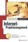 Jetzt bestellen: Internet-Projektmanagement - Konzeption und Realisierung erfolgreicher Internetprojekte